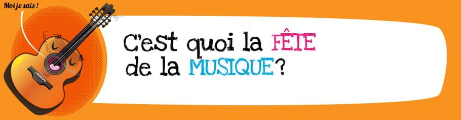 C'est quoi la fête de la musique?