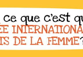 C'est quoi la Journée Internationale des Droits de la Femme?