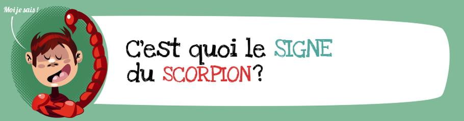 C'est quoi le signe du scorpion?