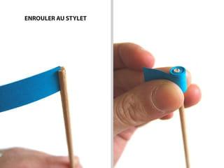 La technique, enrouler les bandelettes au stylet