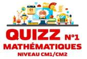 Quizz Mathématiques 1, niveau CM1-CM2