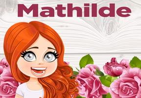 Mathilde : prénom de fille lettre M